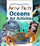 Oceans and Art Activities, Janet Sacks, Polly Goodman, 0778711439