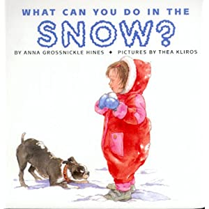 What Can You Do in the Snow? Anna Grossnickle Hines and Thea Kliros
