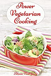 Power Vegetarian Cooking: with Quinoa, Buckwheat and Legumes (Vegetarian Diet, Vegetarian Cookbook, Vegetarian Recipes Book 1) (English Edition)