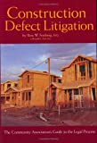 Construction Defect Litigation : The Community Association's Guide to the Legal Process, Feinberg, Ross, 1596180056