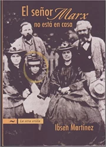 El Sr. Marx no esta en casa/ Mr. Marx is not at home (La Otra Orilla) (Spanish Edition): Ibsen Martínez: 9789584519511: Amazon.com: Books
