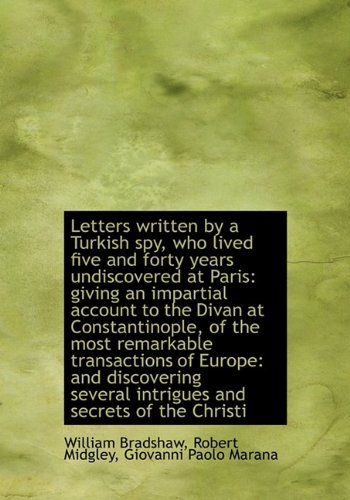 Read Online Letters written by a Turkish spy, who lived five and forty years undiscovered at Paris: giving an im PDF