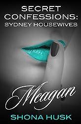 Secret Confessions: Sydney Housewives - Meagan