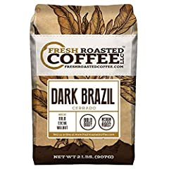 Fresh Roasted Coffee, Dark Brazil Cerrado Coffee Cupping Notes: Bold, Cocoa, Walnut Dark Brazil Cerrado coffee is a bold and heavy bodied single origin with a traditional coffee flavor. This dark roast Brazilian bold coffee has a smooth drink...