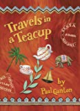 Travels in a Teacup, Paul Gunton, 1434363767