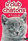 Le club des chatons, tome 2 : Roméo par Mongredien