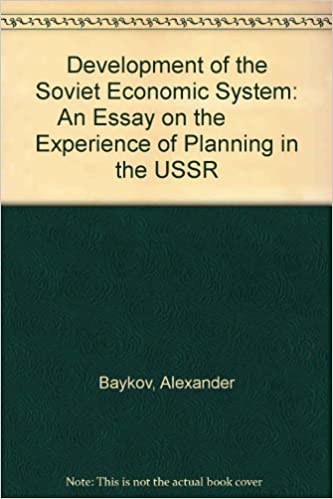 Good High School Essays Development Of The Soviet Economic System An Essay On The Experience Of  Planning In The Ussr How To Write A Thesis Sentence For An Essay also Research Essay Proposal Example Development Of The Soviet Economic System An Essay On The  Critical Analysis Essay Example Paper