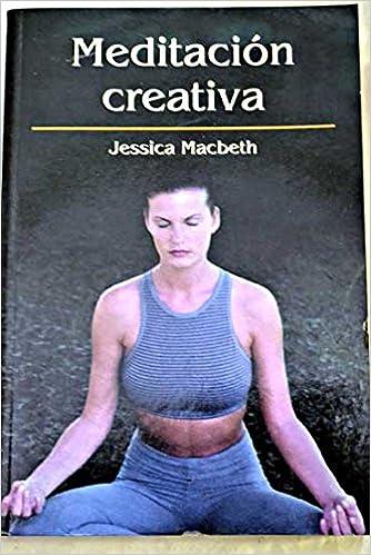 Meditación Creativa: Amazon.es: Jessica Macbeth: Libros