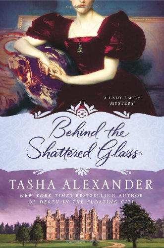 Behind the Shattered Glass: A Lady Emily Mystery (Lady Emily Mysteries) ()