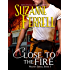 Close To The Fire (Westen Series, Book 3)