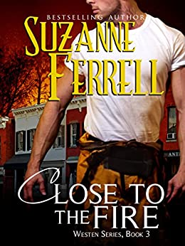 Close To The Fire (Westen Series, Book 3) by [Ferrell, Suzanne]