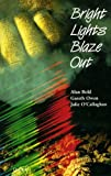 Bright Lights Blaze Out, Alan N. Bold and Julie O'Callaghan, 0192760599