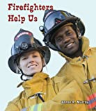 Firefighters Help Us, Aaron R. Murray, 076604047X