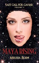 Maya Rising (Last Call for Caviar Book 2)