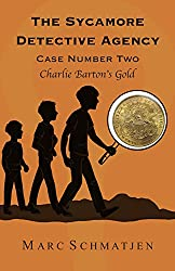 The Sycamore Detective Agency - Case Number Two: Charlie Barton's Gold