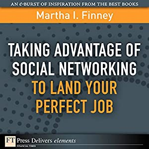 Taking Advantage of Social Networking to Land Your Perfect Job Audiobook