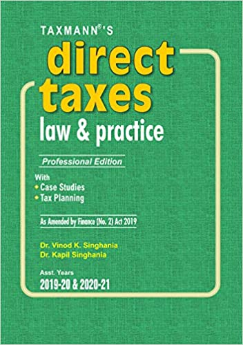 Direct Taxes Law & Practice (Professional Edition)(As Amended by Finance (No.2) Act 2019) (Asst.Years 2019-20 & 2020-21)