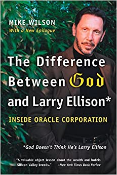 Book The Difference Between God and Larry Ellison: *God Doesn't Think He's Larry Ellison