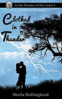 Clothed in Thunder (In the Shadow of the Cedar Book 2) by [Hollinghead, Sheila]