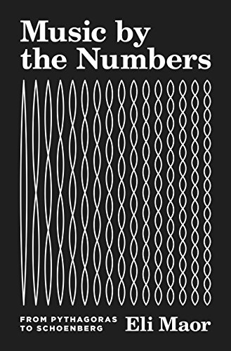 Music by the Numbers: From Pythagoras to Schoenberg
