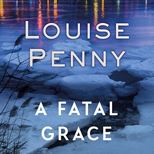 A Fatal Grace: Chief Inspector Gamache, Book 2