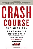 img - for Crash Course: The American Automobile Industry's Road to Bankruptcy and Bailout-and Beyond book / textbook / text book