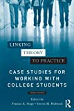 Linking Theory to Practice - Case Studies for Working with College Students, , 0415898706
