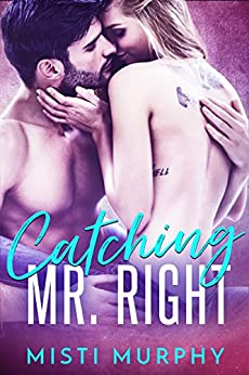 Catching Mr. Right by [Murphy, Misti]