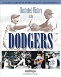 Illustrated History of the Dodgers, Richard Whittingham, 1572437146