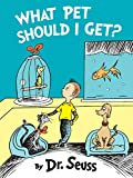 Image of What Pet Should I Get? (Classic Seuss)