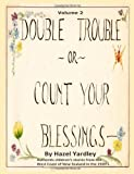 Double Trouble, or Count Your Blessings, Hazel Yardley, 1494969637