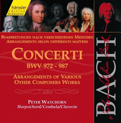 Bach Concerti Bwv 972-987. (Bach's Arrangements Of Works By Vivaldi A.Marcello B.Marcello T