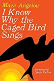 I Know Why the Caged Bird Sings by Maya Angelou (2009-04-21)