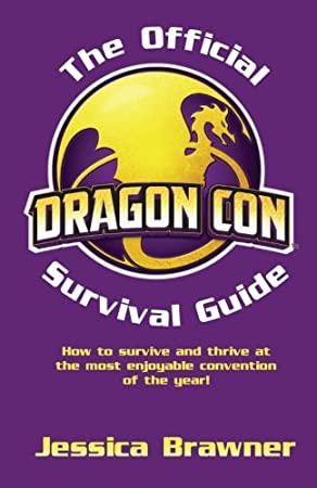 The Official Dragon Con Survival Guide