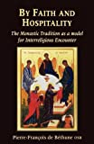 By Faith and Hospitality, Pierre-Francois De Bethune, 0852445482