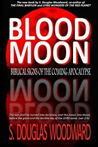 Blood Moon: Biblical Signs of the Coming Apocalypse