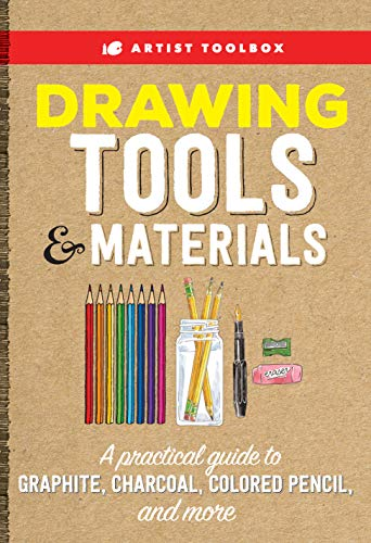 Drawing Materials Charcoal - Artist Toolbox: Drawing Tools & Materials:A practical guide to graphite, charcoal, colored pencil, and more