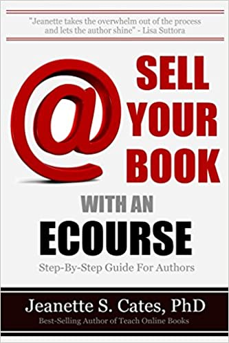 Book Sell Your Book With An Ecourse: Step-By-Step Guide For Authors