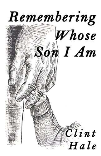Remembering Whose Son I am