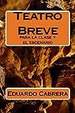 img - for Teatro Breve: para la clase y el escenario (Spanish Edition) book / textbook / text book