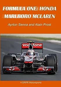 Formula One: Honda Marlboro McLaren - Ayrton Senna and Alain Prost