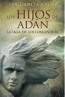 Los Hijos de Adan (La saga de los longevos) (Volume 2) (