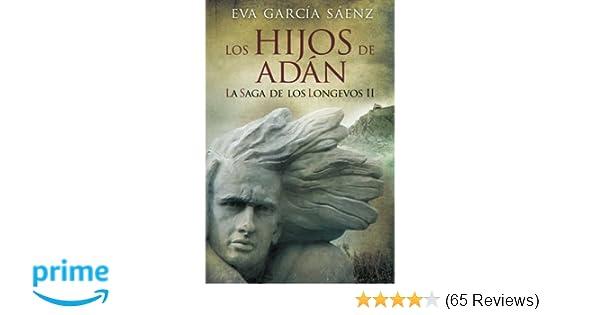 Los Hijos de Adan (La saga de los longevos) (Volume 2) (Spanish Edition): Eva Garcia Saenz: 9781500480776: Amazon.com: Books