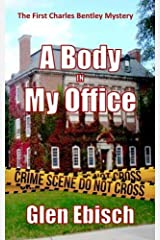 A Body In My Office (The Charles Bentley Mysteries) (Volume 1) Paperback