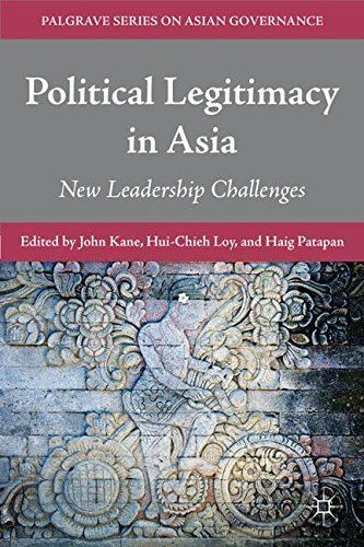 Political Legitimacy in Asia: New Leadership Challenges (Palgrave Series in Asian Governance)