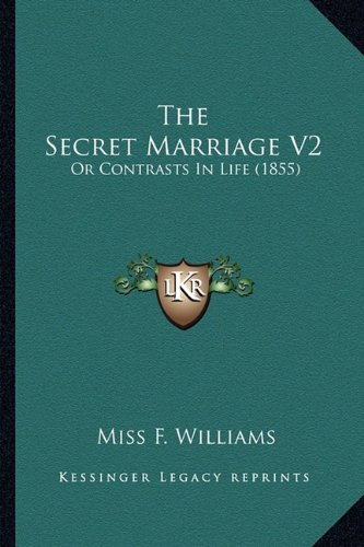 Download The Secret Marriage V2: Or Contrasts In Life (1855) pdf
