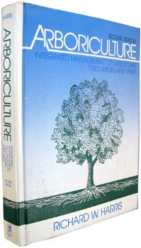 Landscape Trees Shrubs - Arboriculture: Integrated Management of Landscape Trees, Shrubs, and Vines