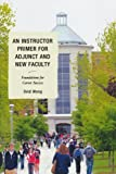 An Instructor Primer for Adjunct and New Faculty, Ovid Wong, 1610486501