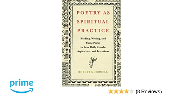 Amazon poetry as spiritual practice reading writing and amazon poetry as spiritual practice reading writing and using poetry in your daily rituals aspirations and intentions 9781416566526 robert fandeluxe Images