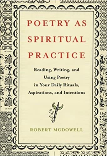 Amazon poetry as spiritual practice reading writing and poetry as spiritual practice reading writing and using poetry in your daily rituals aspirations and intentions reprint edition fandeluxe Choice Image